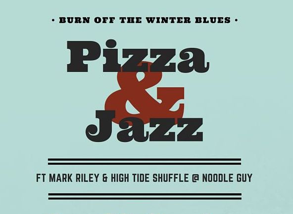 Pizza & Jazz at the Noodle Guy – now on Jan 27th 2019